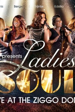 Ladies Of Soul: Live At The Ziggo Dome!